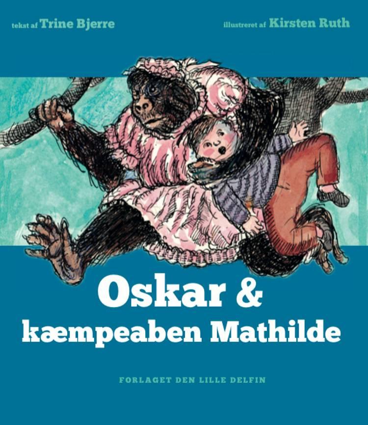 Oskar & kæmpeaben Mathilde af Trine Bjerre Mikkelsen og Trine Bjerre