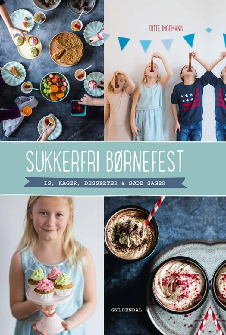 Sukkerfri børnefest af Ditte Ingemann