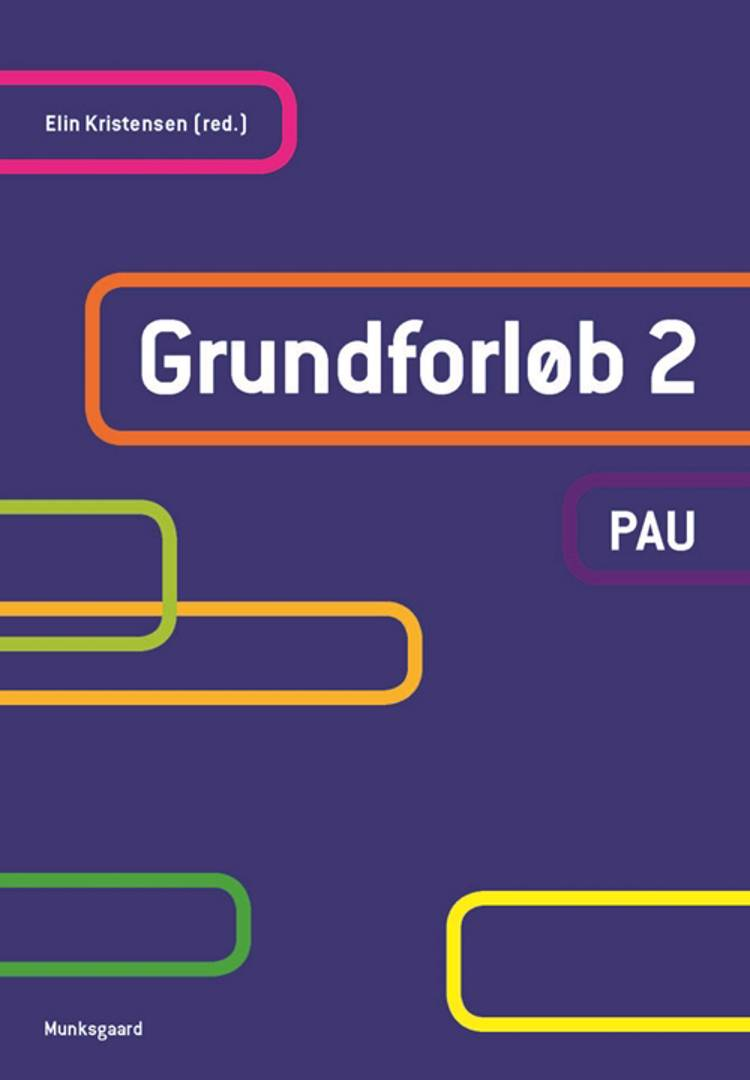 Grundforløb 2 - PAU af Mette Vang, Vibeke Mossing Thorenfeldt og Trine Hartmann Grosen m.fl.