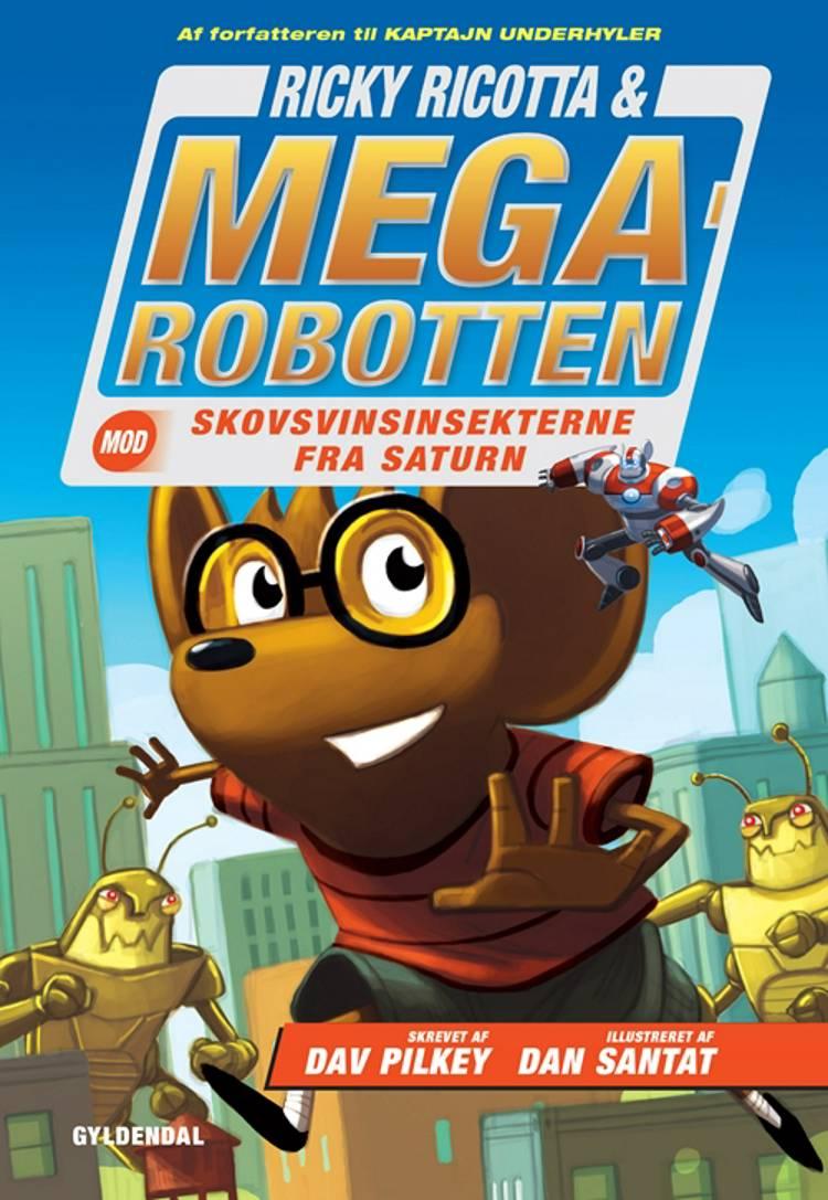 Ricky Ricotta & Megarobotten mod skovsvinsinsekterne fra Saturn af Dav Pilkey