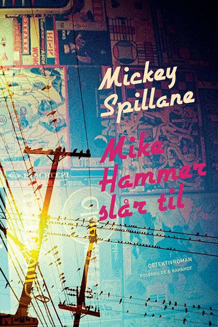 Mike Hammer slår til af Mickey Spillane og Mikey Spillane