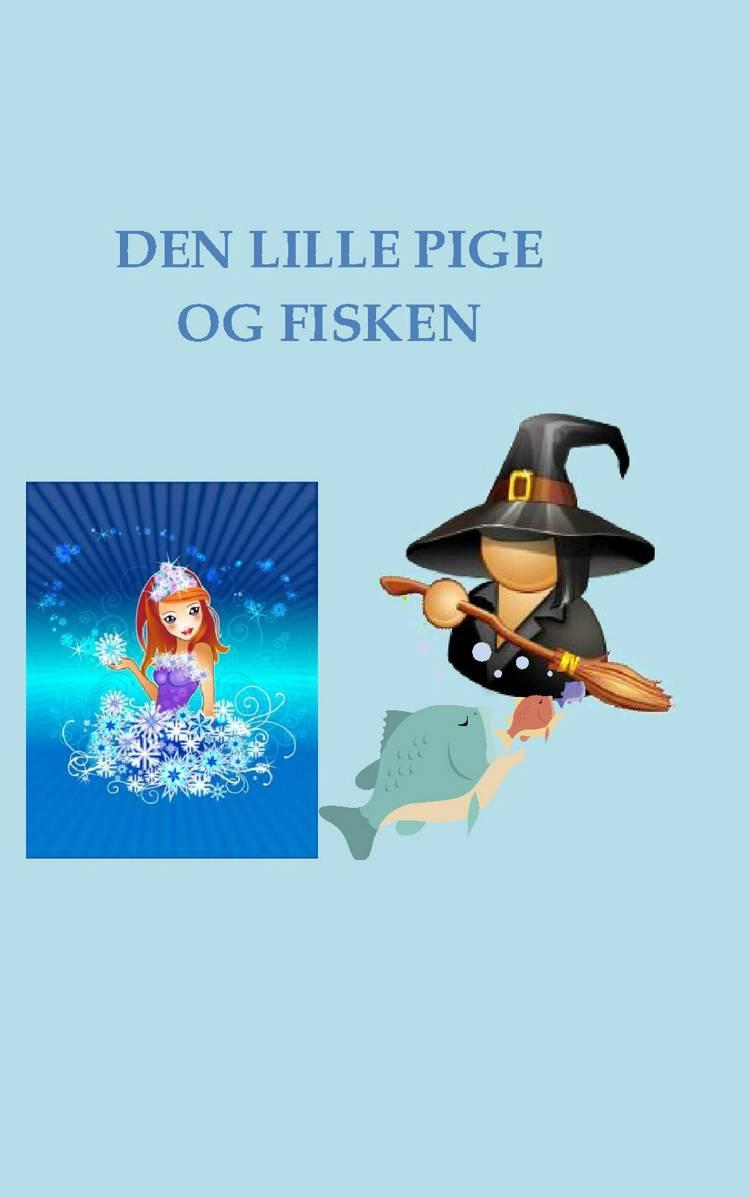 Den lille pige og fisken af Merethe Haue og MERETHE HAUE
