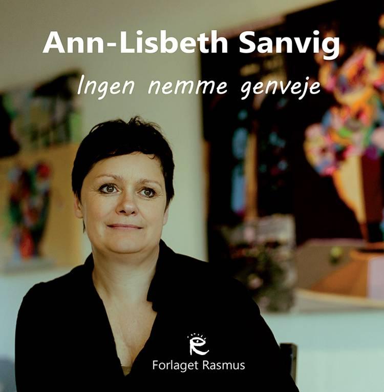 Ann-Lisbeth Sanvig - ingen nemme genveje af Per Nielsen og Ann Lisbeth Sanvig