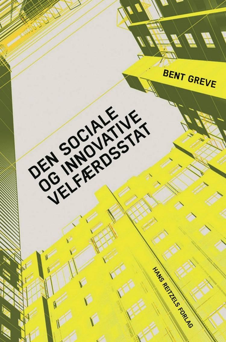 Den sociale og innovative velfærdsstat af Bent Greve