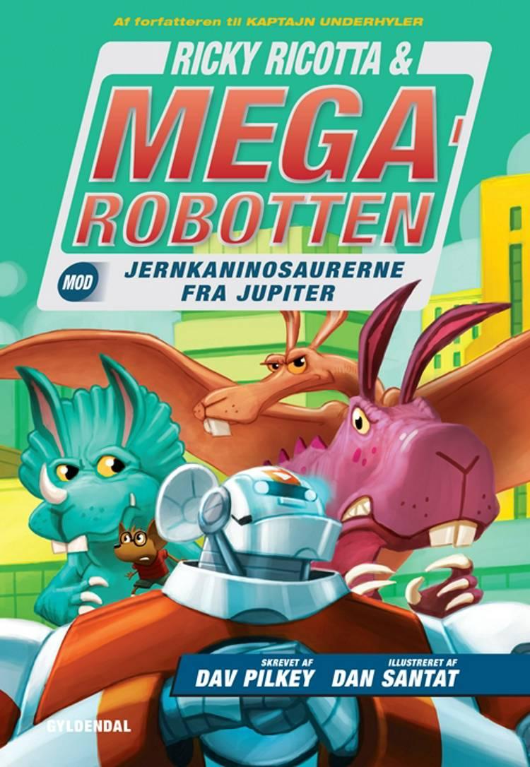 Ricky Ricotta & Megarobotten mod jernkaninosaurerne fra Jupiter af Dav Pilkey