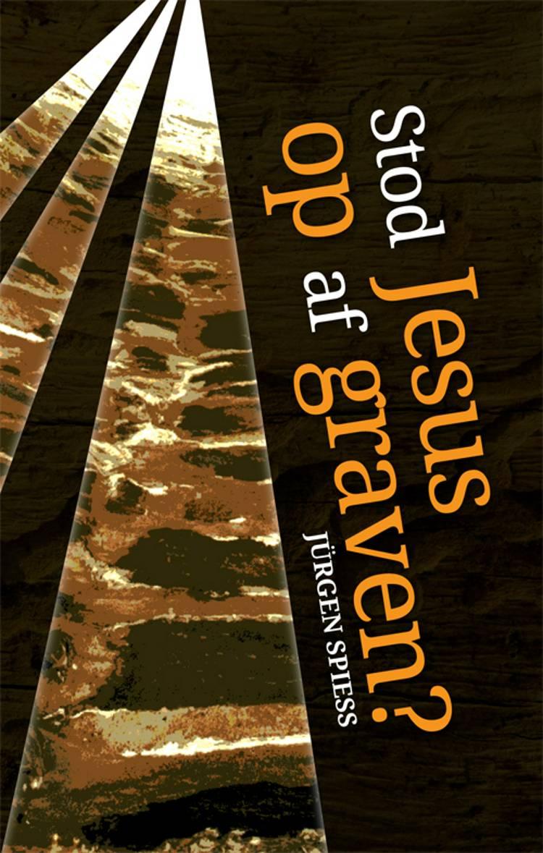 Stod Jesus op af graven? af Jürgen Spiess