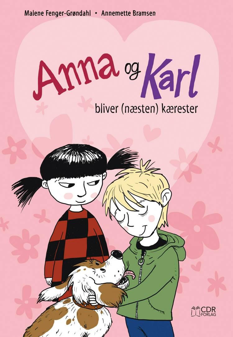 Anna og Karl bliver (næsten) kærester af Malene Fenger-Grøndahl