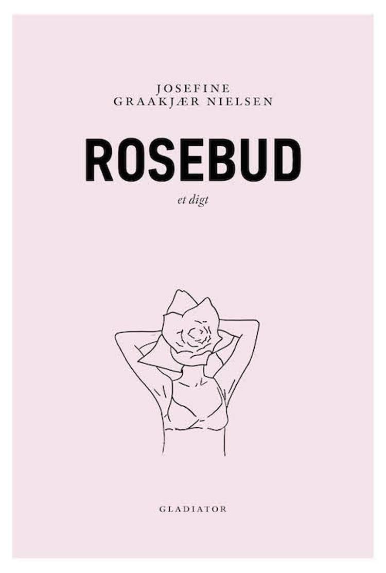 Rosebud af Josefine Graakjær Nielsen