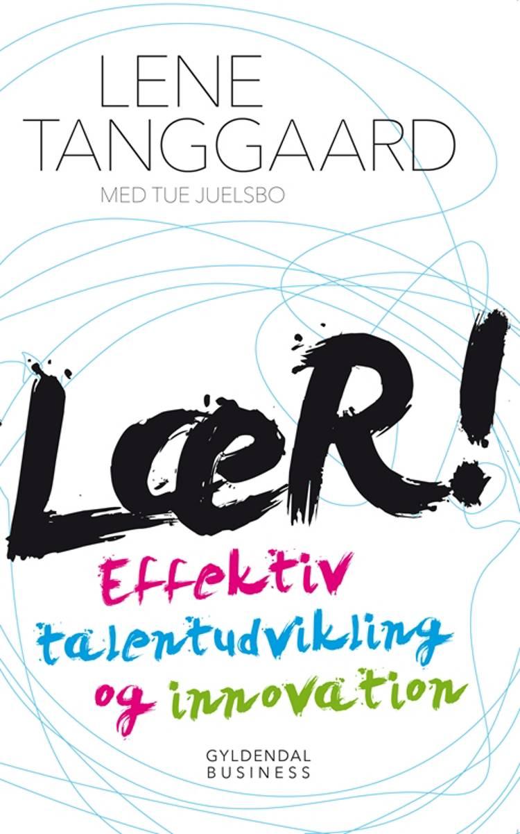 Lær! af Lene Tanggaard og Tue Juelsbo