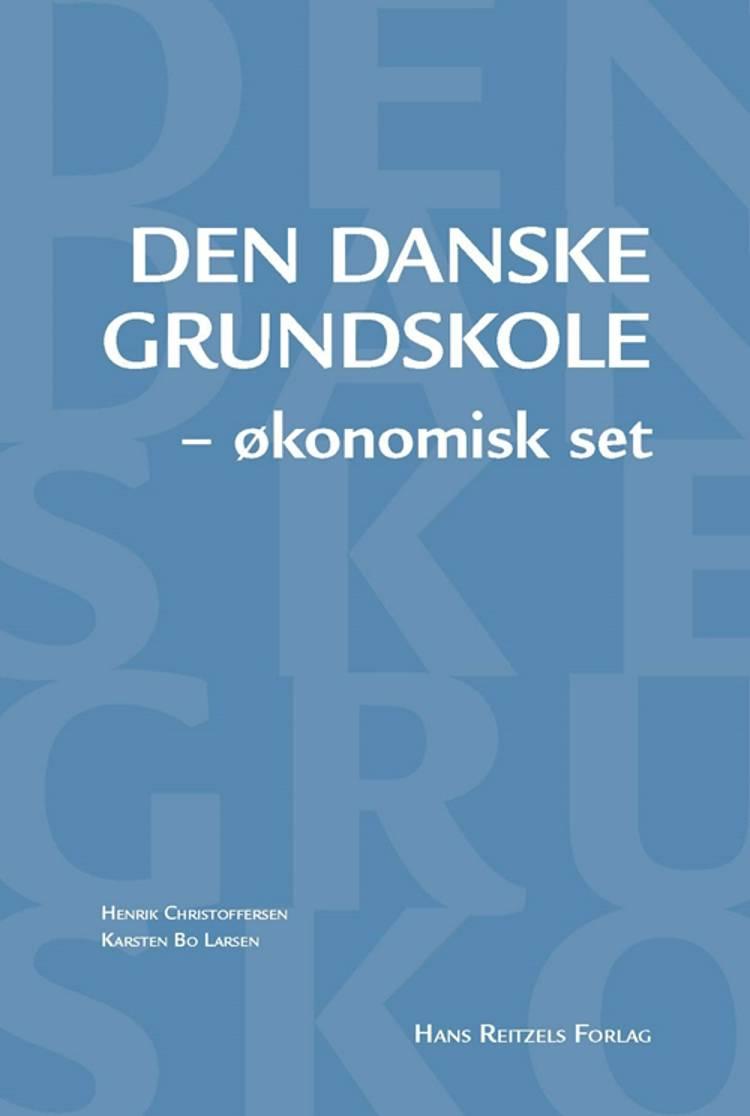 Den danske grundskole - økonomisk set af Henrik Christoffersen og Karsten Bo Larsen