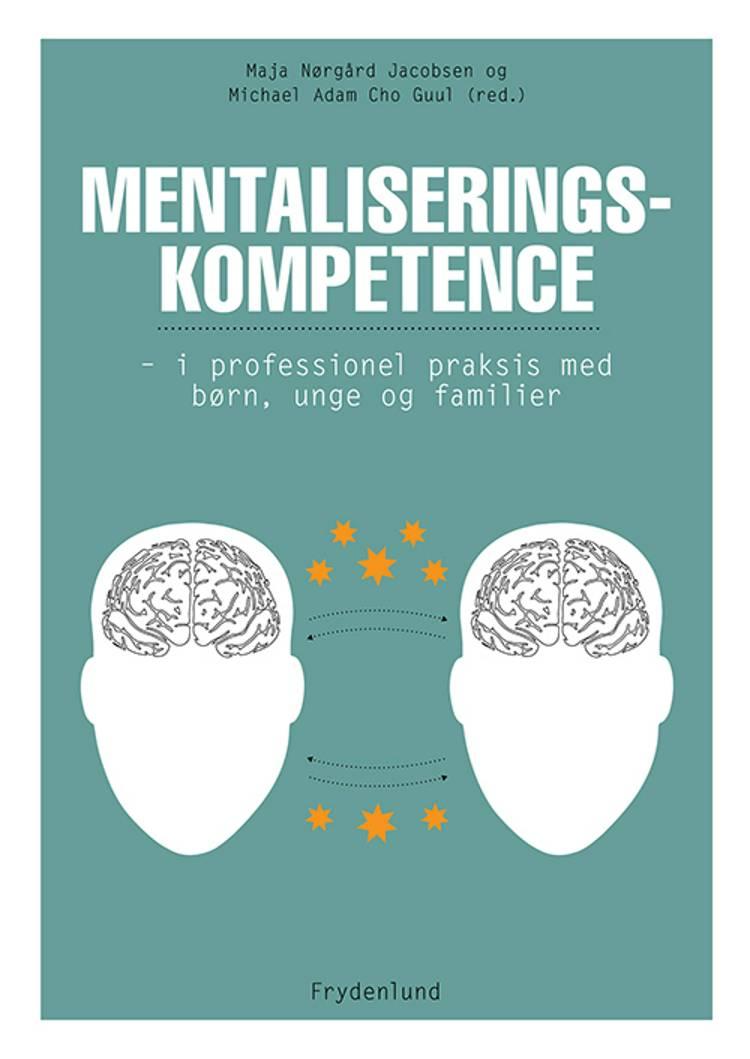 Mentaliseringskompetence af Maja Nørgård Jacobsen og Michael Adam Cho Guul