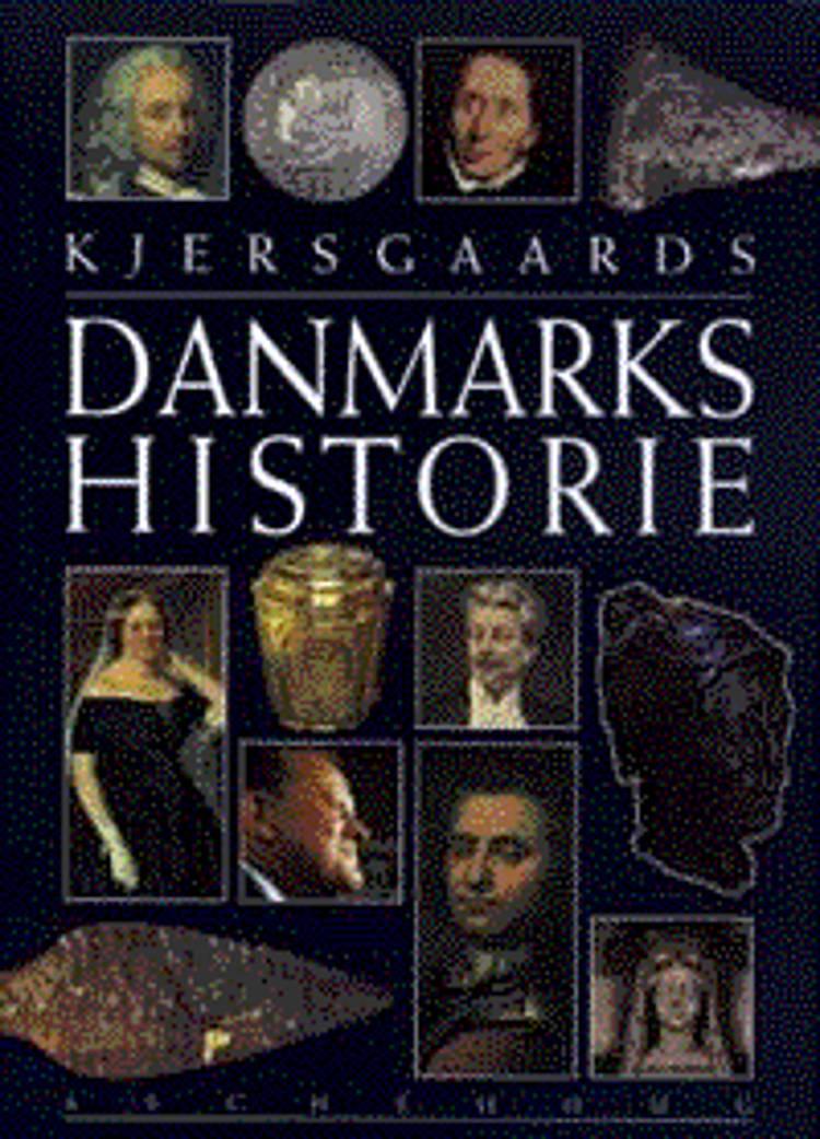 Kjersgaards Danmarkshistorie af Erik Kjersgaard