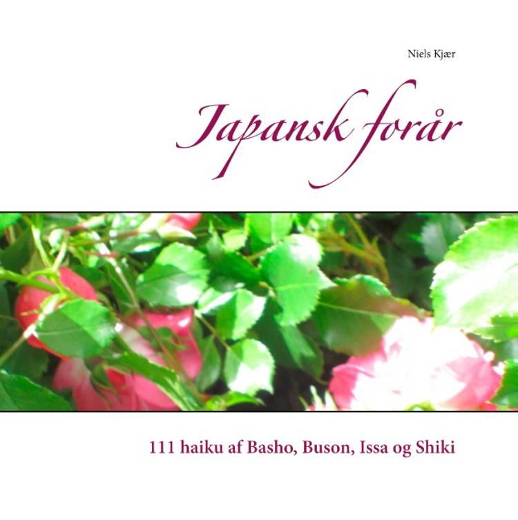 Japansk forår af Niels Kjær og Matsuo Basho m.fl.