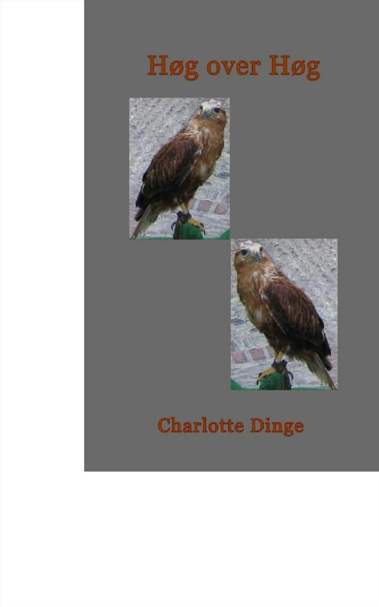 Høg over Høg af Charlotte Dinge