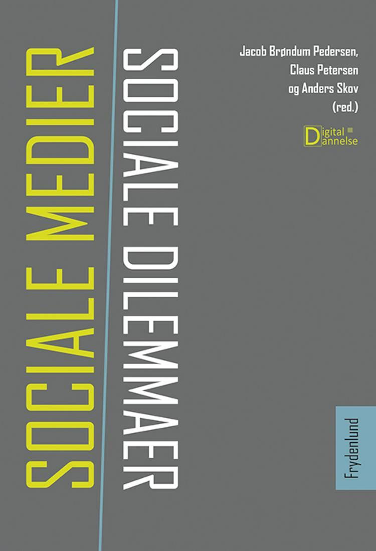 Sociale medier, sociale dilemmaer af Anders Skov, Claus Petersen, Jacob Brøndum Pedersen og Claus Petersen og Anders Skov