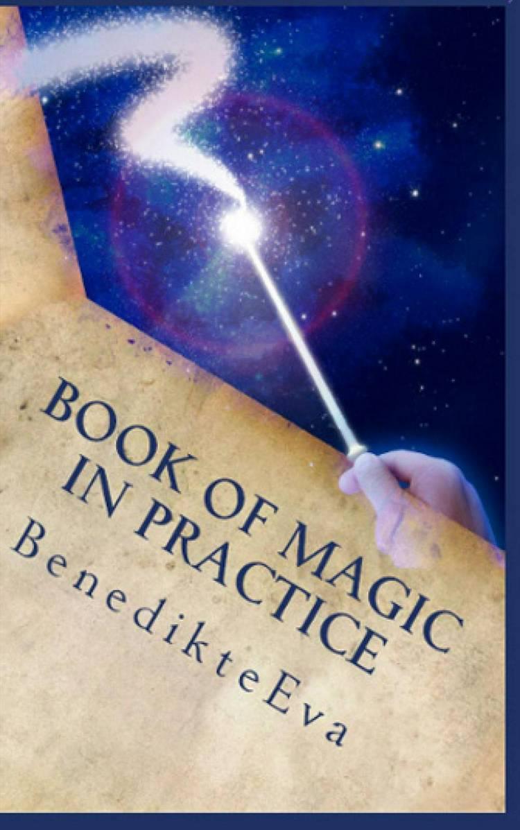 Book of Magic In Practice af Ms. BenedikteEva