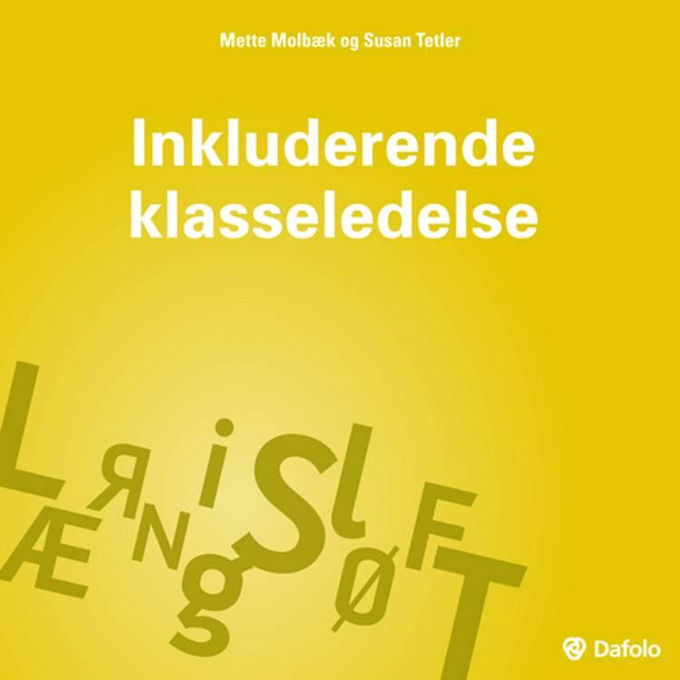 Inkluderende klasseledelse af Susan Tetler og Mette Molbæk