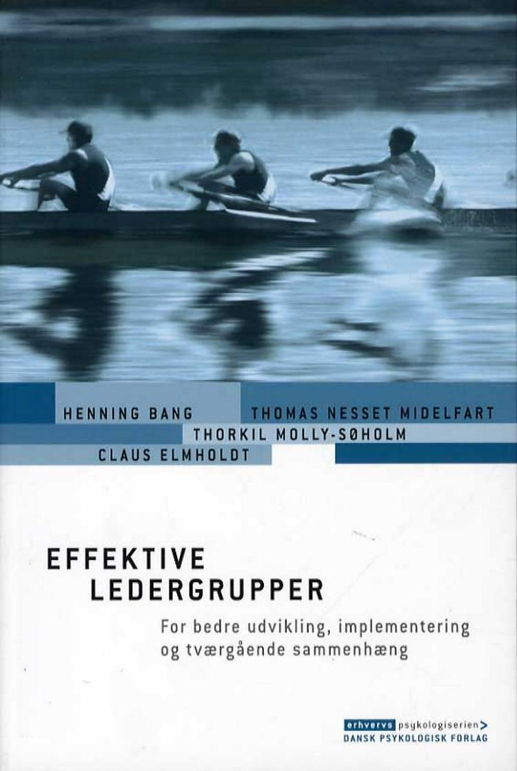 Effektive ledergrupper af Henning Bang, Thorkil Molly-Søholm og Thomas Nesset Midelfart m.fl.