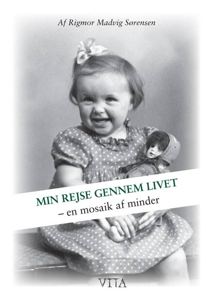 Min rejse gennem livet af Rigmor Madvig Sørensen