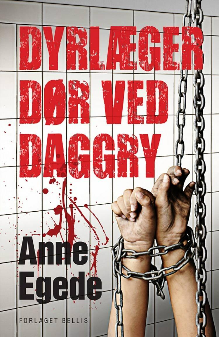 Dyrlæger dør ved daggry af Anne Egede