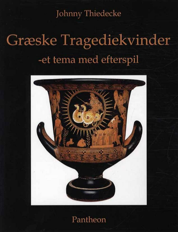 Græske tragediekvinder - et tema med efterspil af Johnny Thiedecke