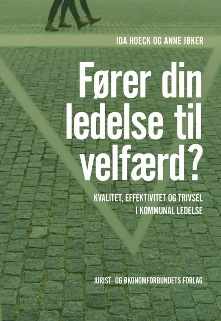 Fører din ledelse til velfærd? af Ida Hoeck og Anne Jøker