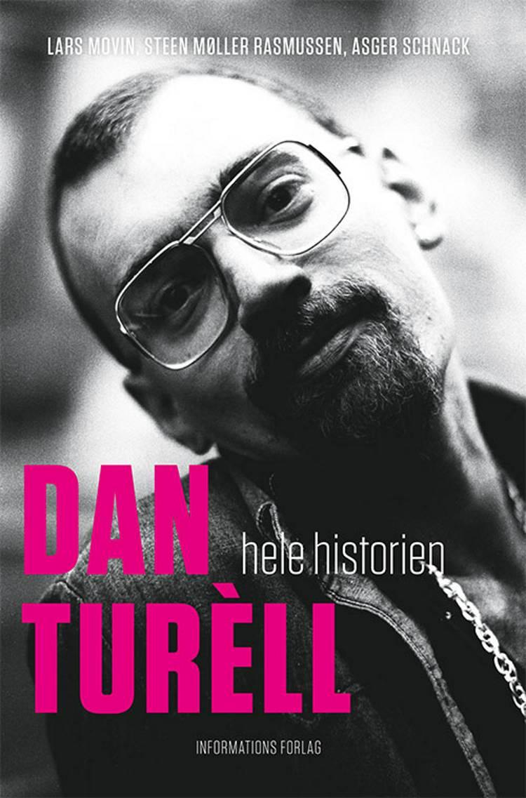 Dan Turèll - hele historien af Asger Schnack, Lars Movin og Steen Møller Rasmussen