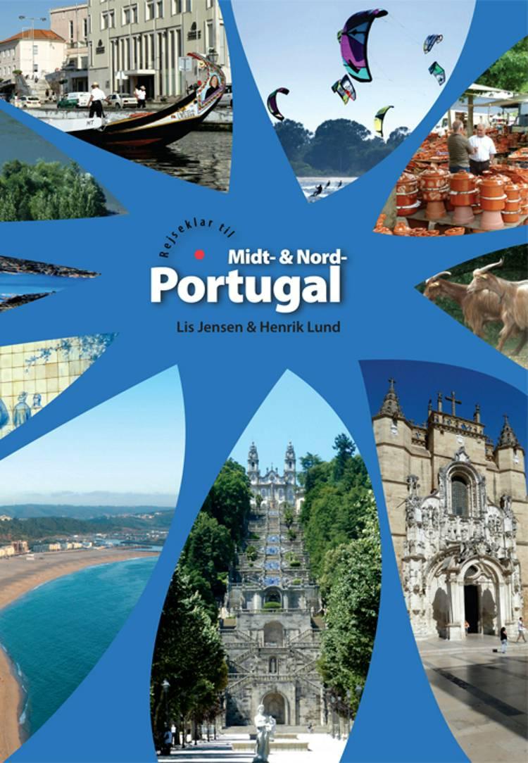 Rejseklar til Midt- & Nord-Portugal af Lis Jensen og Henrik Lund